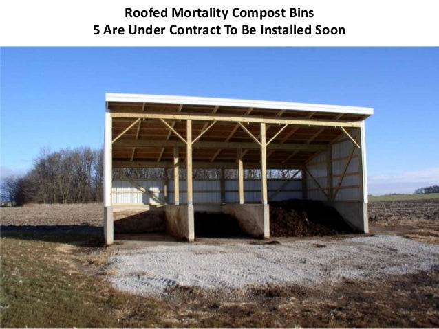 Roofed Mortality Compost Bins 5 Are Under Contract To Be Installed Soon