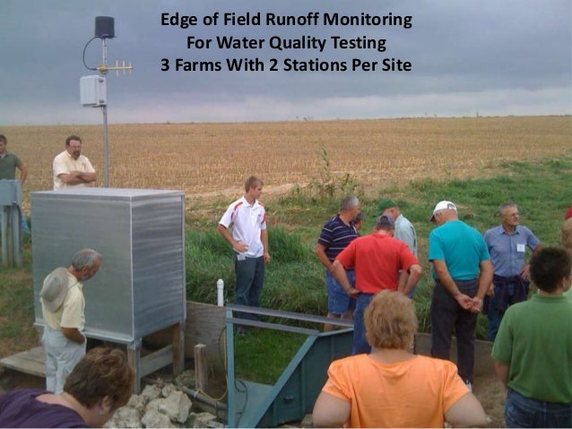 Edge of Field Runoff Monitoring For Water Quality Testing 3 Farms With 2 Stations Per Site