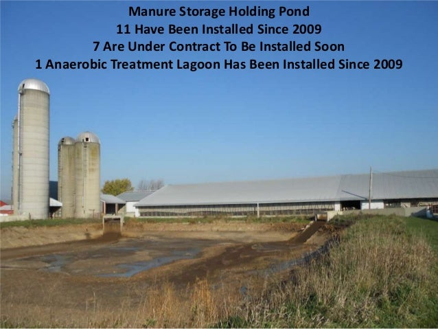 Manure Storage Holding Pond 11 Have Been Installed Since 2009 7 Are Under Contract To Be Installed Soon 1 Anaerobic Treatm...