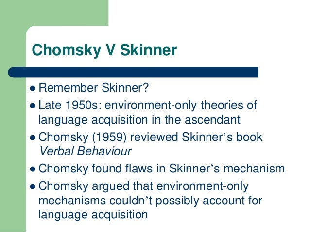 Nature Vs Nurture Skinner And Chomsky