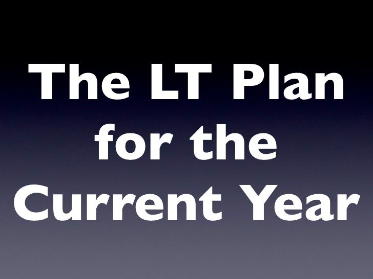 The LT Plan   for the Current Year