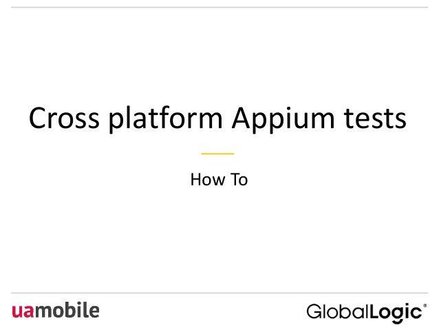 Cross Platform Appium Tests: How To