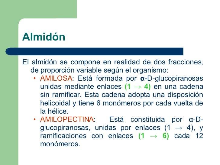 Almidón <ul><li>El almi dó n se compone en realidad de dos fracciones, de proporción variable según el organismo: </li></u...