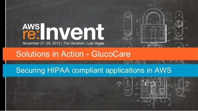 Solutions in Action - GlucoCareSecuring HIPAA compliant applications in AWS