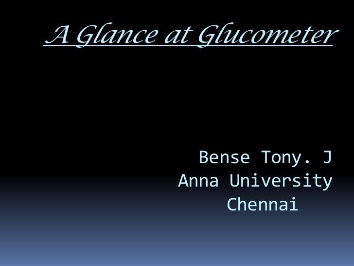 A Glance at Glucometer            Bense Tony. J          Anna University               Chennai