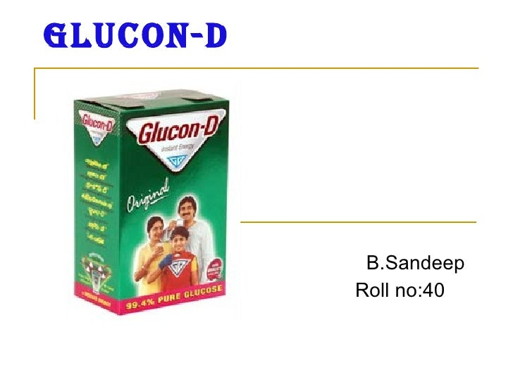GLUCON-D By B.Sandeep Roll no:40