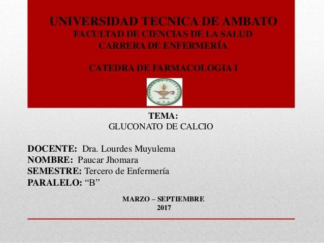 UNIVERSIDAD TECNICA DE AMBATO FACULTAD DE CIENCIAS DE LA SALUD CARRERA DE ENFERMERÍA CATEDRA DE FARMACOLOGIA I TEMA: GLUCO...