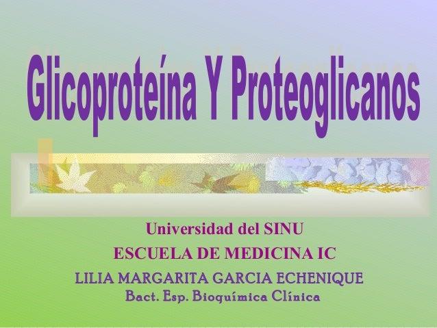 Universidad del SINU    ESCUELA DE MEDICINA ICLILIA MARGARITA GARCIA ECHENIQUE       Bact. Esp. Bioquímica Clínica