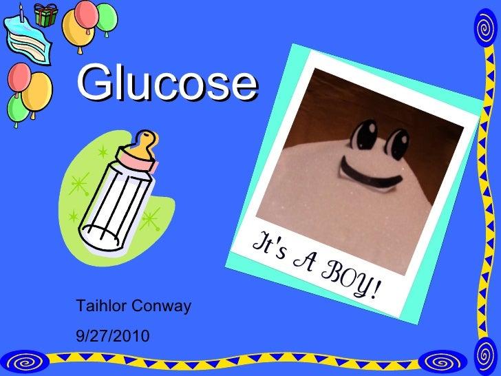 Glucose Taihlor Conway 9/27/2010