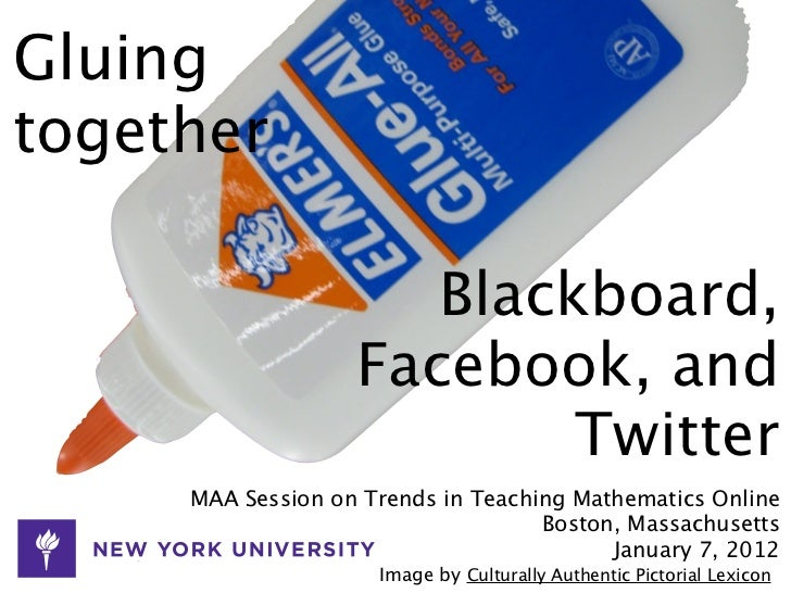Gluingtogether                      Blackboard,                   Facebook, and                           Twitter     MAA ...