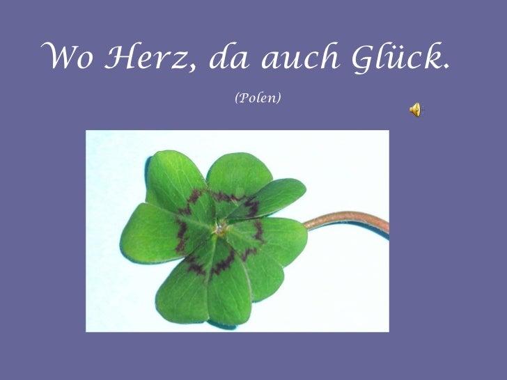 Wo Herz, da auch Glück.   (Polen)