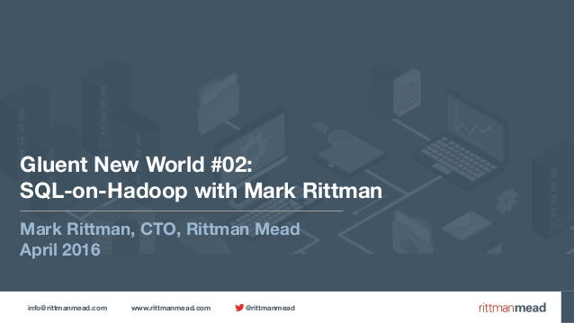 info@rittmanmead.com www.rittmanmead.com @rittmanmead Gluent New World #02: 