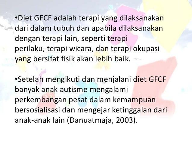 Hubungan Terapi Diet Bebas Gluten dan Kasein dengan Perkembangan Anak Autisme (kode099)