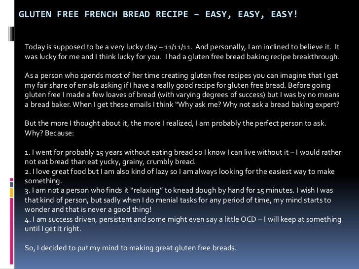 GLUTEN FREE FRENCH BREAD RECIPE – EASY, EASY, EASY! Today is supposed to be a very lucky day – 11/11/11. And personally, I...
