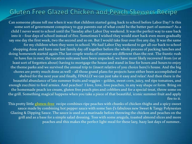 Gluten Free Glazed Chicken and Peach Skewers Recipe<br />Can someone please tell me when it was that children started goin...