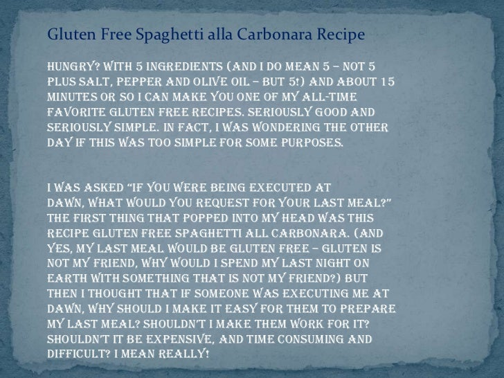 Gluten Free Spaghetti alla Carbonara RecipeHungry? With 5 ingredients (and I do mean 5 – not 5plus salt, pepper and olive ...