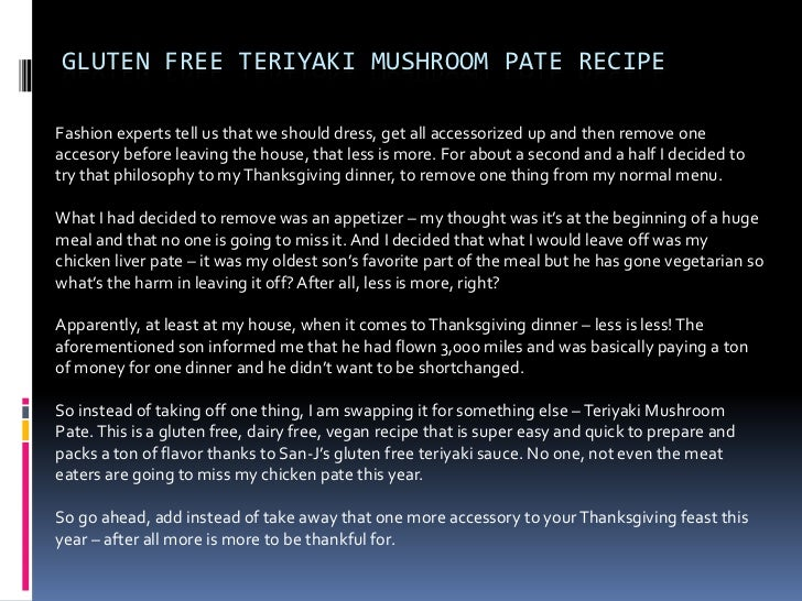 GLUTEN FREE TERIYAKI MUSHROOM PATE RECIPEFashion experts tell us that we should dress, get all accessorized up and then re...