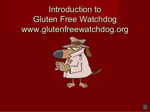 Introduction to  Gluten Free Watchdogwww.glutenfreewatchdog.org