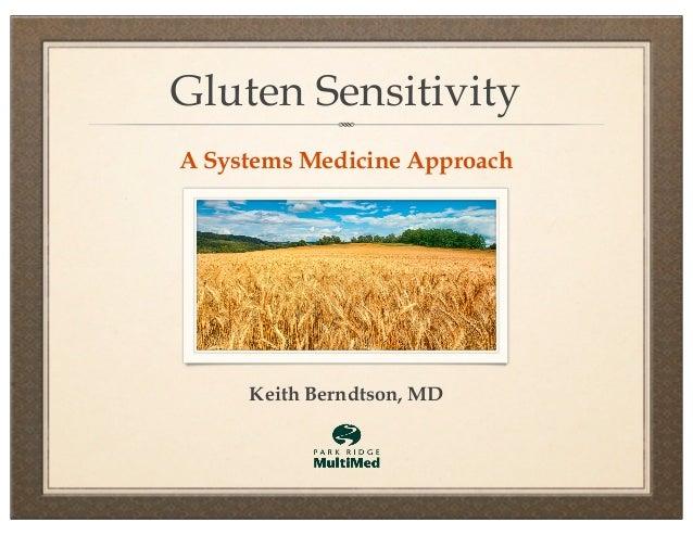 Gluten SensitivityA Systems Medicine Approach     Keith Berndtson, MD