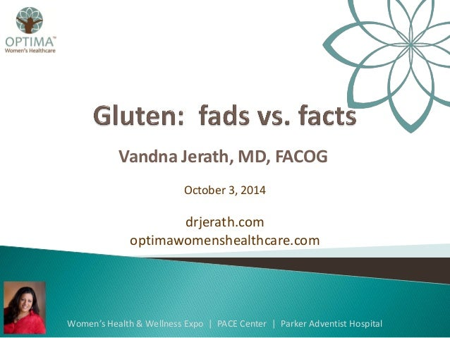 Vandna Jerath, MD, FACOG  Women's Health & Wellness Expo | PACE Center | Parker Adventist Hospital  drjerath.com  optimawo...