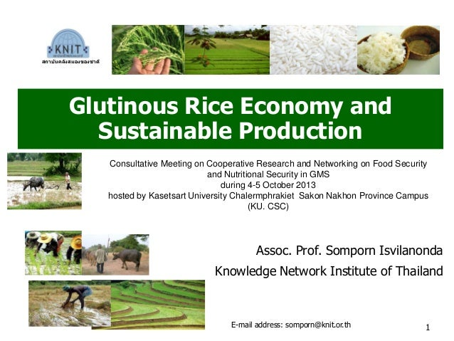 Glutinous Rice Economy and Sustainable Production Assoc. Prof. Somporn Isvilanonda Knowledge Network Institute of Thailand...