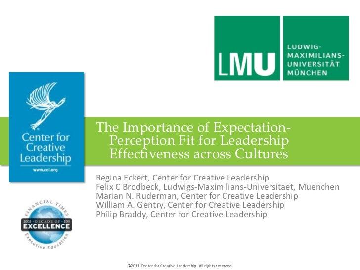 The Importance of Expectation-  Perception Fit for Leadership  Effectiveness across CulturesRegina Eckert, Center for Crea...