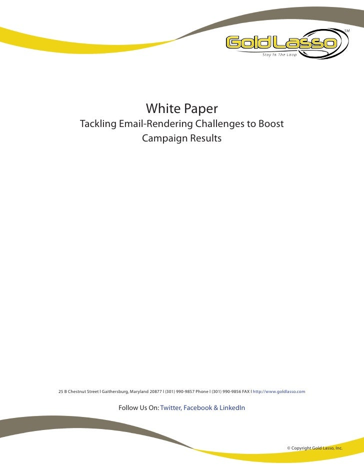 White Paper           Tackling Email-Rendering Challenges to Boost                        Campaign Results     25 B Chestn...