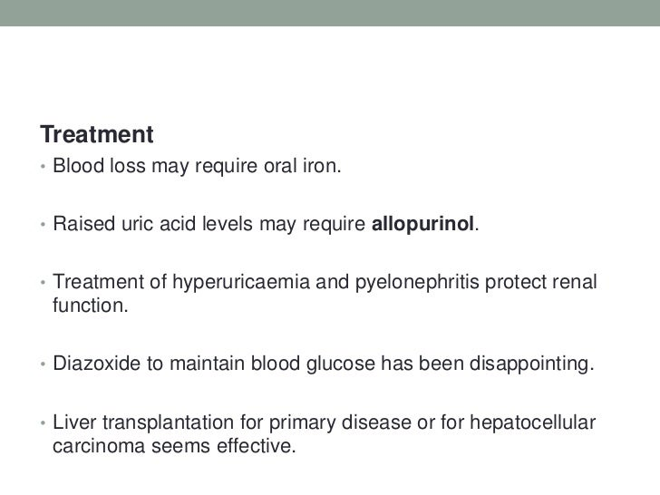 Treatment <br />Blood loss may require oral iron.<br />Raised uric acid levels may require allopurinol.<br />Treatment of ...