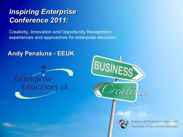 Andy Penaluna - EEUK Inspiring Enterprise  Conference 2011: Creativity, Innovation and Opportunity Recognition:  experienc...
