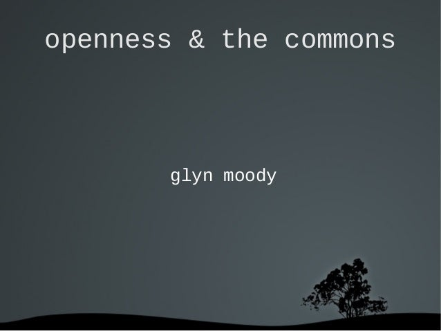 openness & the commons glyn moody