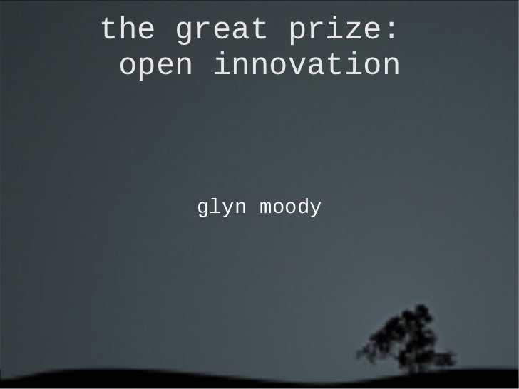 the great prize:  open innovation <ul>glyn moody </ul>
