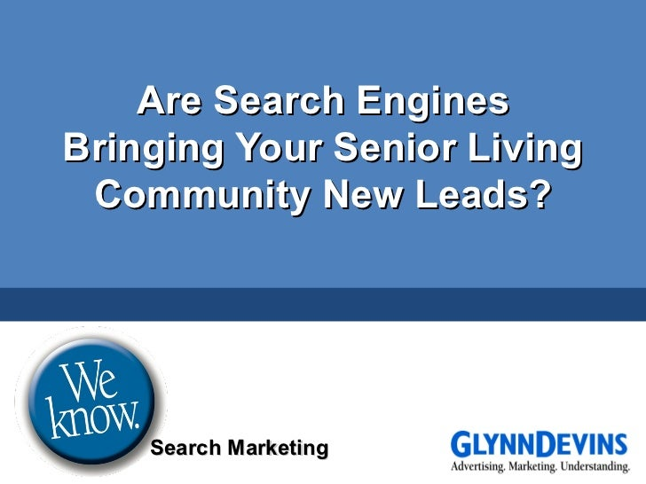 Are Search Engines Bringing Your Senior Living Community New Leads? Search Marketing