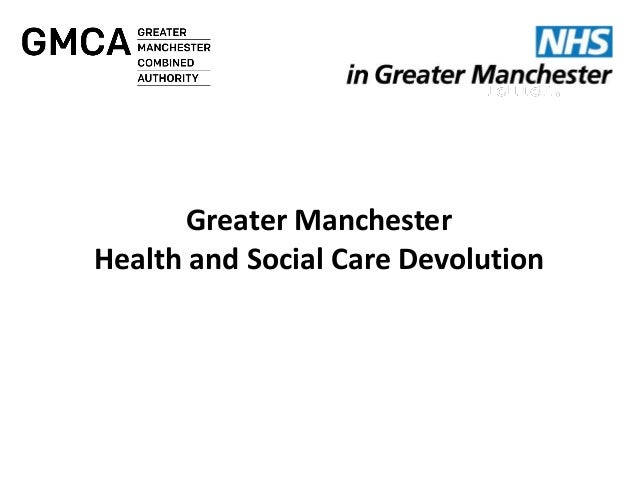Health and Social Care Devolution in Greater Manchester