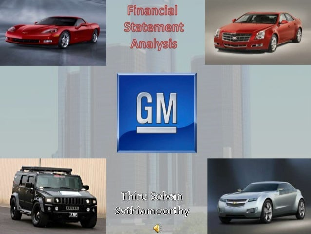 Brief History • Founded in 1908 • Industry leader in 1927 • Owned Pontiac, Cadillac, GMC, Chevrolet… • Lost market to Japa...
