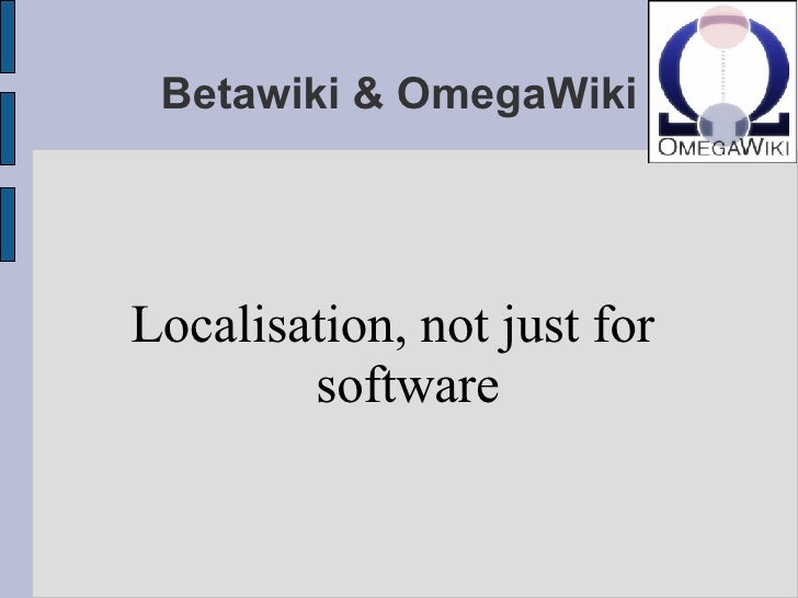 Betawiki & OmegaWiki Localisation, not just for  software