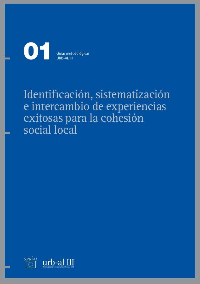 Identificación, sistematización e intercambio de experiencias exitosas para la cohesión social local 01Guías metodológicas...