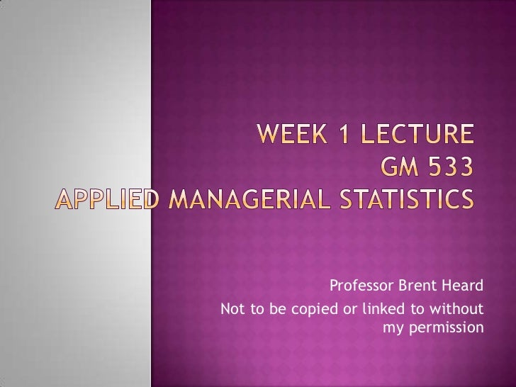 Professor Brent HeardNot to be copied or linked to without                       my permission