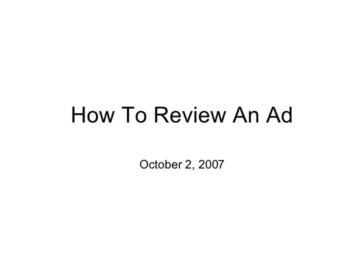 How To Review An Ad October 2, 2007