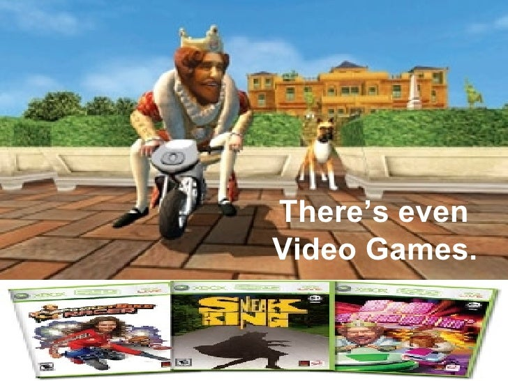 There's even  Video Games.