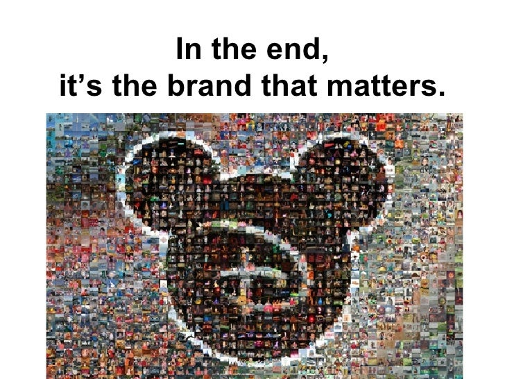 In the end, it's the brand that matters.