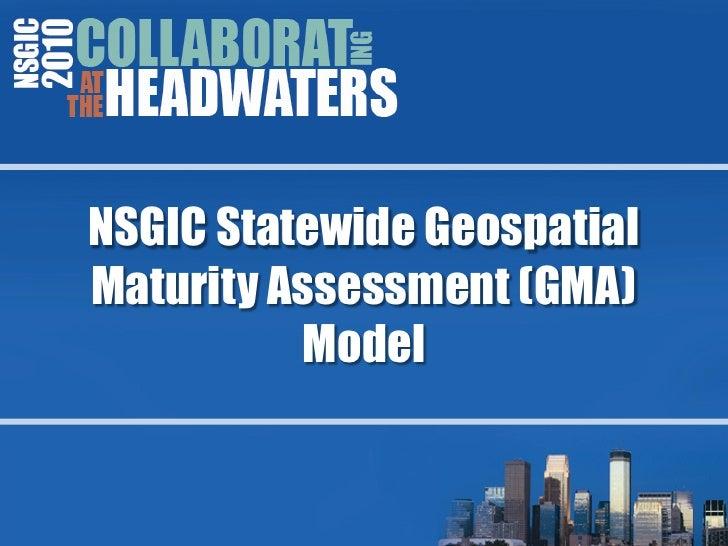 NSGIC Statewide Geospatial Maturity Assessment (GMA)           Model