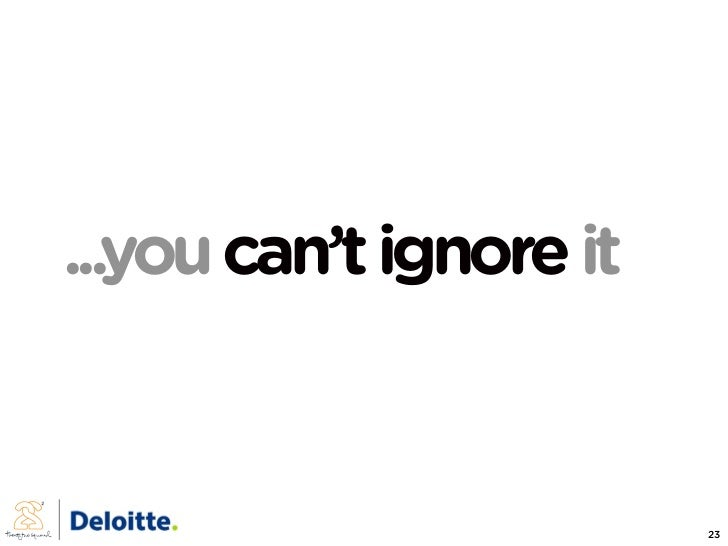 ...you can't ignore it                            23