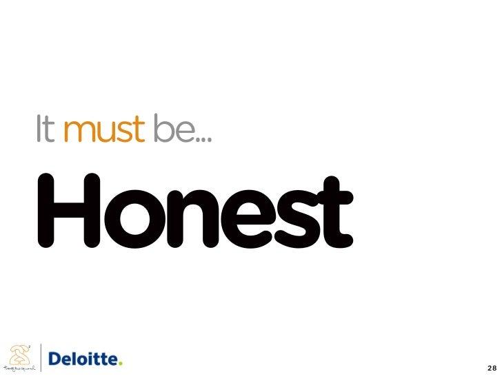 It must be...  Honest                 28