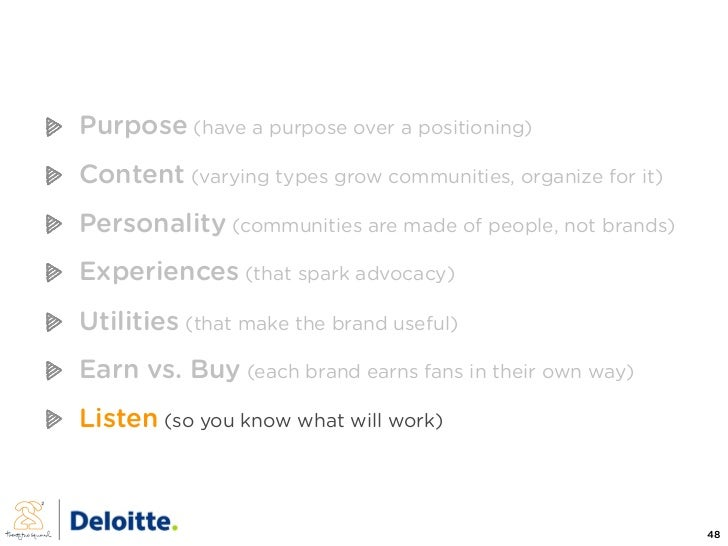Purpose (have a purpose over a positioning) Content (varying types grow communities, organize for it) Personality (communi...