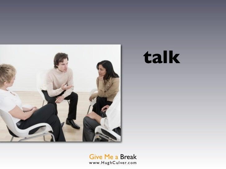 talkGive Me a Breakwww.HughCulver.co m