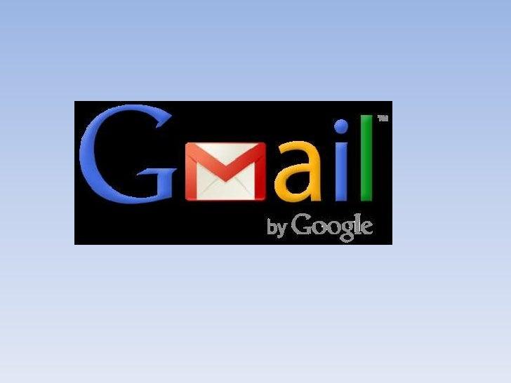 • Gmail fue un proyecto  iniciado por desarrolladores  de Google por Paul Buchheit  varios años antes de que se  anunciara...