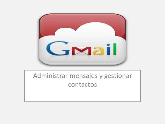 Administrar mensajes y gestionar contactos