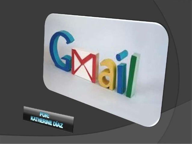 Es un servicio de correo electrónico que nos permite hacer diversas cosas como crear documentos en drive.