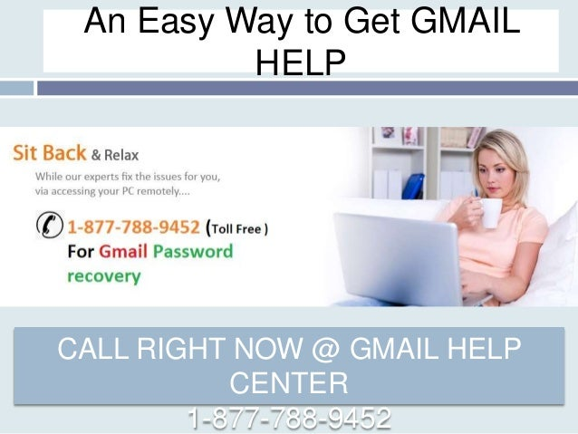 An Easy Way to Get GMAIL HELP CALL RIGHT NOW @ GMAIL HELP CENTER 1-877-788-9452