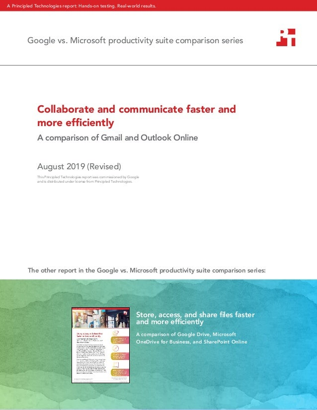 Collaborate and communicate faster and more efficiently A comparison of Gmail and Outlook Online August 2019 (Revised) Goo...